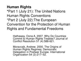Human Rights Part 1 July 21: The United Nations Human Rights Conventions Part 2 July 22:The European Convention for the