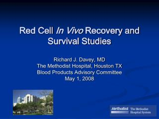 Red Cell In Vivo Recovery and Survival Studies