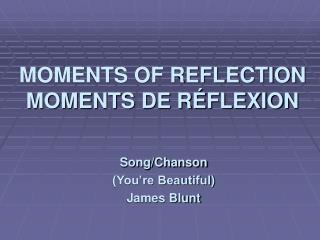 MOMENTS OF REFLECTION MOMENTS DE R FLEXION
