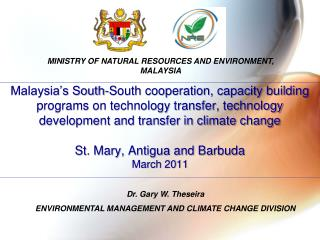 Malaysia s South-South cooperation, capacity building programs on technology transfer, technology development and transf
