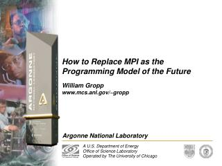 How to Replace MPI as the Programming Model of the Future