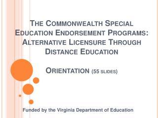 The Commonwealth Special                                                 Education Endorsement Programs: Alternative Lic