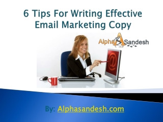 6 Tips For Writing Effective Email Marketing Copy