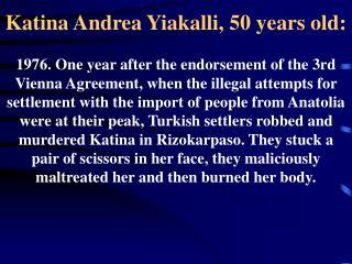 Katina Andrea Yiakalli, 50 years old: