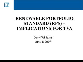 RENEWABLE PORTFOLIO STANDARD RPS   IMPLICATIONS FOR TVA