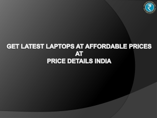 GET LATEST LAPTOPS AT AFFORDABLE PRICES AT PRICE DETAILS IND