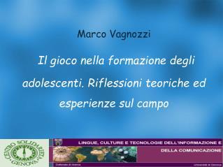 Marco Vagnozzi   Il gioco nella formazione degli adolescenti. Riflessioni teoriche ed esperienze sul campo