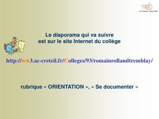 Le diaporama qui va suivre est sur le site Internet du coll ge   ww3.ac-creteil.fr