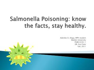 Salmonella Poisoning: know the facts, stay healthy.