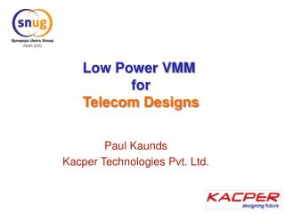 Low Power VMM  for  Telecom Designs