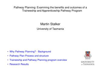 Pathway Planning: Examining the benefits and outcomes of a Traineeship and Apprenticeship Pathway Program    Martin Stal