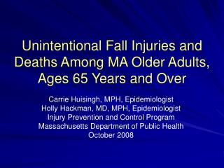 Unintentional Fall Injuries and Deaths Among MA Older Adults, Ages 65 Years and Over
