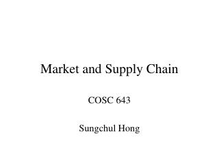 Market and Supply Chain