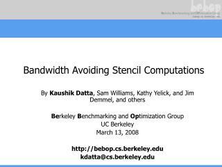 Bandwidth Avoiding Stencil Computations