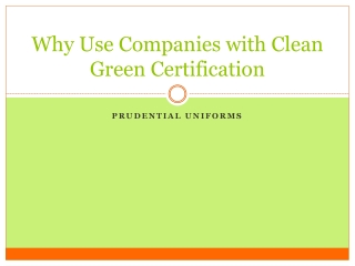 Why Use Companies with Clean Green Certification