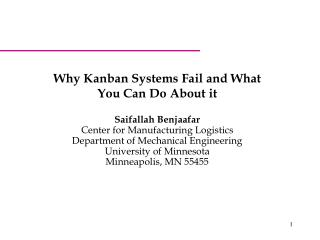 Why Kanban Systems Fail and What You Can Do About it  Saifallah Benjaafar Center for Manufacturing Logistics Department