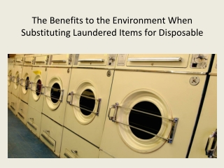 The Benefits to the Environment When Substituting Laundered
