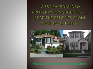 West Sacramento Property  Management  : Reap the Benefits from Your Investment