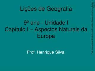 Li  es de Geografia   9  ano - Unidade I Cap tulo I   Aspectos Naturais da Europa