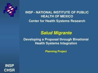 INSP - NATIONAL INSTITUTE OF PUBLIC HEALTH OF MEXICO Center for Health Systems Research