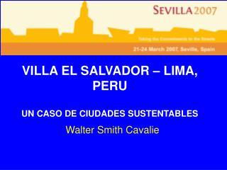 VILLA EL SALVADOR   LIMA, PERU  UN CASO DE CIUDADES SUSTENTABLES