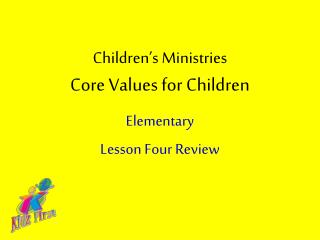 Children s Ministries Core Values for Children