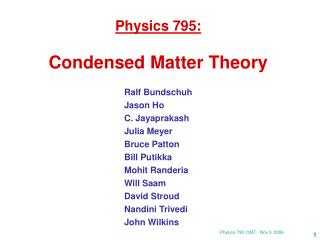 Physics 795:  Condensed Matter Theory