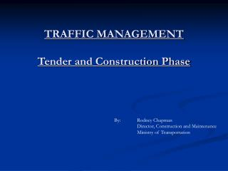 TRAFFIC MANAGEMENT  Tender and Construction Phase