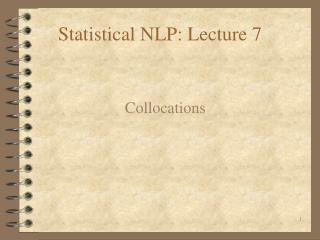Statistical NLP: Lecture 7