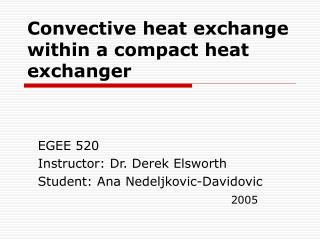 Convective heat exchange within a compact heat exchanger