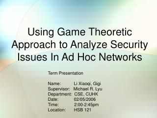 Using Game Theoretic Approach to Analyze Security Issues In Ad Hoc Networks
