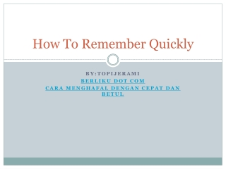 How to remember Quickly