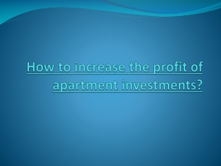 How to increase the profit of apartment investments?