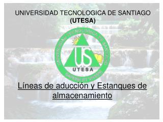 UNIVERSIDAD TECNOLOGICA DE SANTIAGO  UTESA
