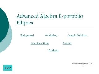 Advanced Algebra E-portfolio Ellipses
