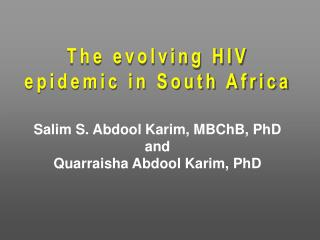 The evolving HIV epidemic in South Africa