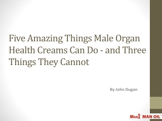 Five Amazing Things Male Organ Health Creams Can Do