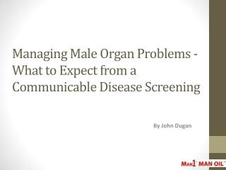 Managing Male Organ Problems-Communicable Disease Screening