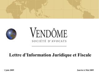 Lettre d Information Juridique et Fiscale   2 juin 2009 Janvier   Mai 2009