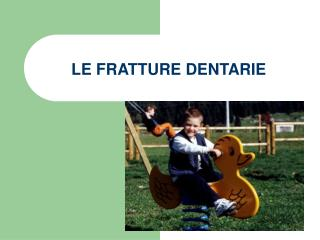 LE FRATTURE DENTARIE