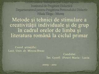 Universitatea  Babes-Bolyai  Cluj-Napoca            Institutul de Pregatire Didactica            Departamentul pentru Pr