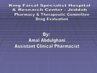 By:  Amal Abdulghani Assistant Clinical Pharmacist