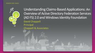 Understanding Claims-Based Applications: An Overview of Active Directory Federation Services AD FS 2.0 and Windows Ident
