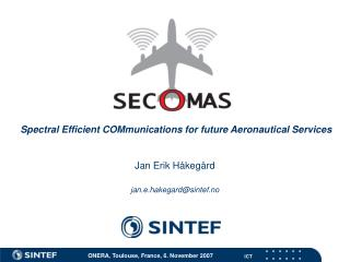Spectral Efficient COMmunications for future Aeronautical Services