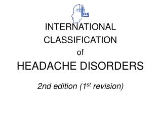 INTERNATIONAL CLASSIFICATION of HEADACHE DISORDERS  2nd edition 1st revision