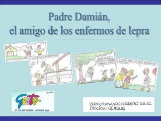 Padre Dami n, el amigo de los enfermos de lepra