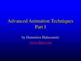 Advanced Animation Techniques Part I
