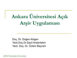 Ankara  niversitesi A ik Arsiv Uygulamasi