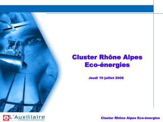 Cluster Rh ne Alpes Eco- nergies