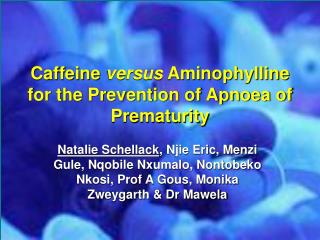 Caffeine versus Aminophylline for the Prevention of Apnoea of Prematurity